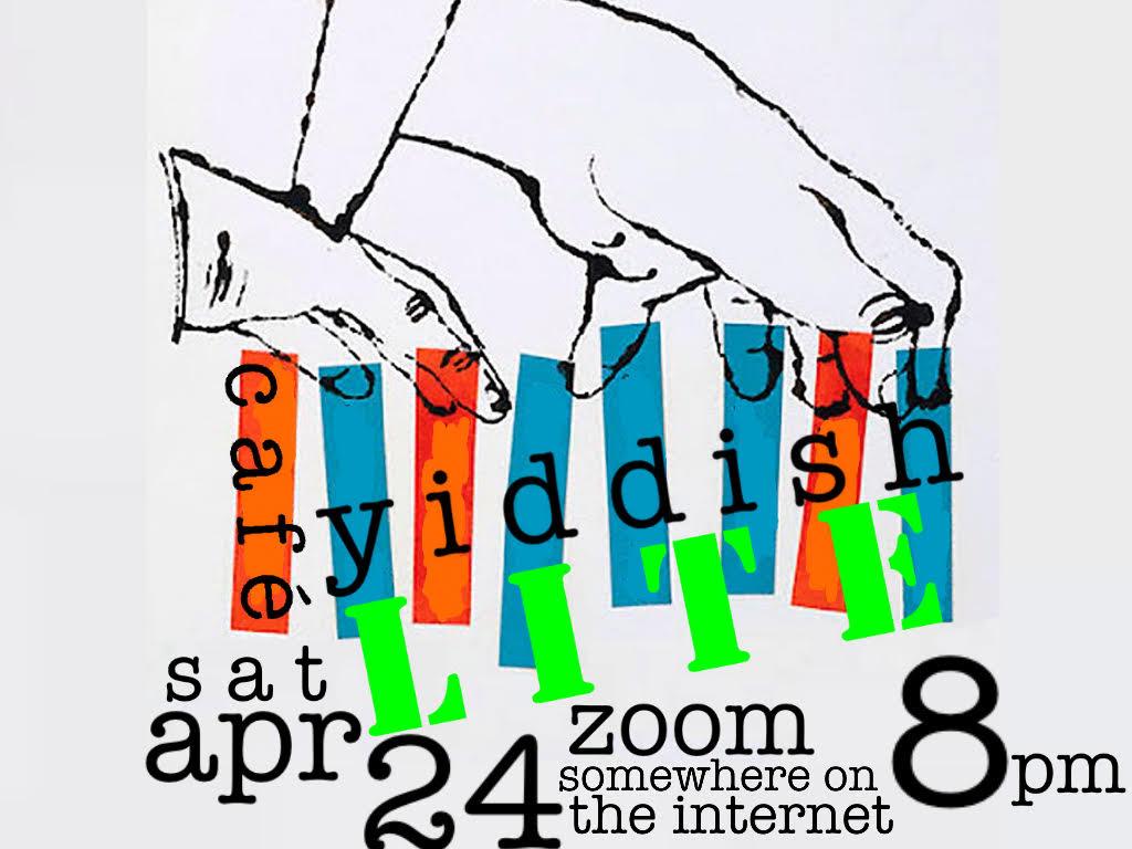 Yiddish Cafe 4-24-2021